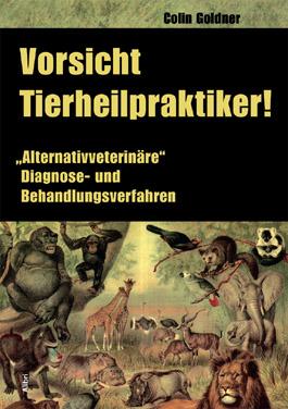 Colin Goldner: Vorsicht Tierheilpraktiker!
